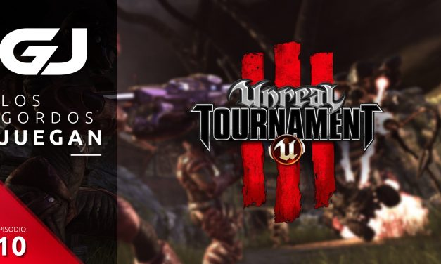 Los Gordos Juegan: Unreal Tournament III – Parte 10