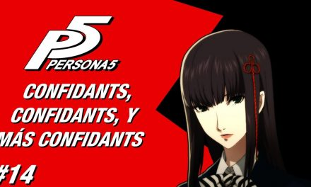 Casul-Stream: Serie Persona 5 #14 – Confidants, Confidants y más Confidants