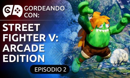 Gordeando con – Street Fighter V: Arcade Edition – Parte 2