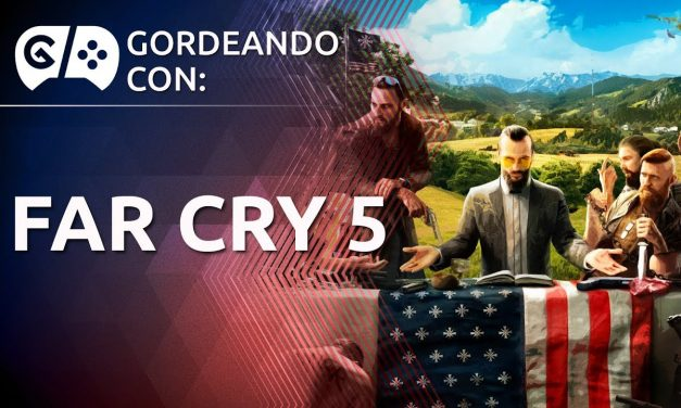 Gordeando con: Far Cry 5