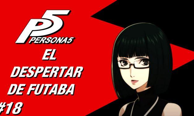 Casul-Stream: Serie Persona 5 #18 – El Despertar de Futaba