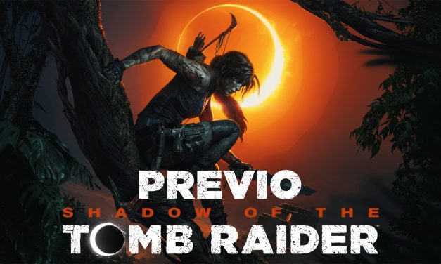 Previo: Shadow of the Tomb Raider