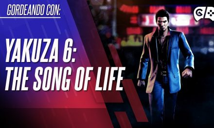 Gordeando con – Yakuza 6: The Song of Life