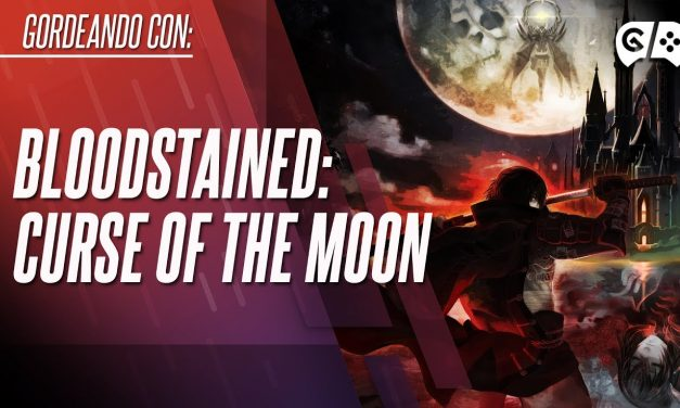 Gordeando con – Bloodstained: Curse of the Moon