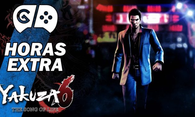 Horas Extra – Yakuza 6: The Song of Life