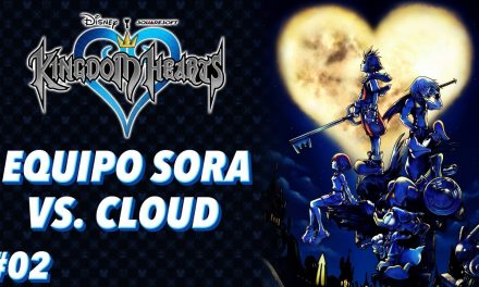 Casul-Stream: Serie Kingdom Hearts #2 – Equipo Sora vs. Cloud