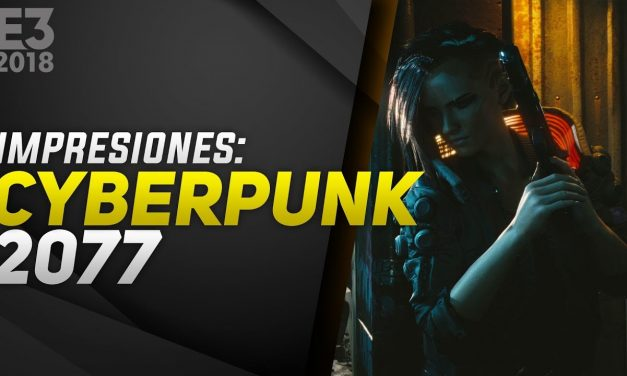 Impresiones Cyberpunk 2077