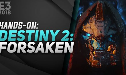 Hands-On Destiny 2: Forsaken – E3 2018