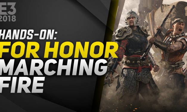Hands-On For Honor: Marching Fire – E3 2018