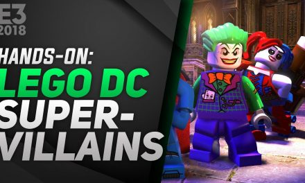 Hands-On LEGO DC Super-Villains – E3 2018