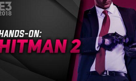 Hands-On Hitman 2 – E3 2018