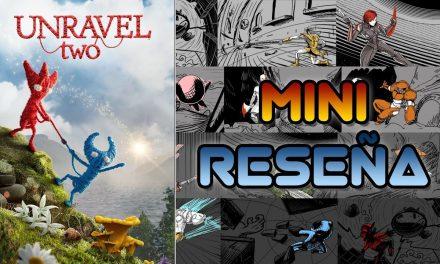 Mini-Reseña Unravel Two