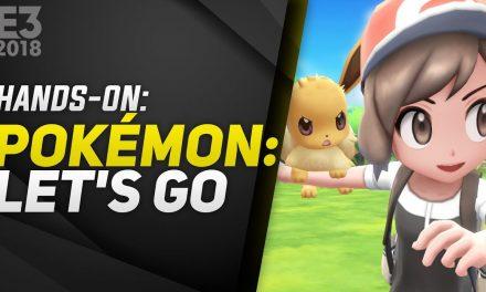 Hands-On Pokémon: Let's Go Pikachu y Let's Go Eevee – E3 2018