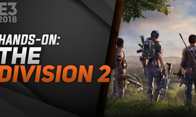 Hands-On Tom Clancy's The Division 2 – E3 2018