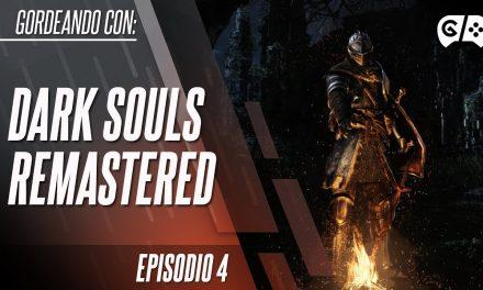 Gordeando con: Dark Souls Remastered – Parte 4