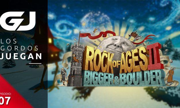 Los Gordos Juegan: Rock of Ages 2 – Parte 7