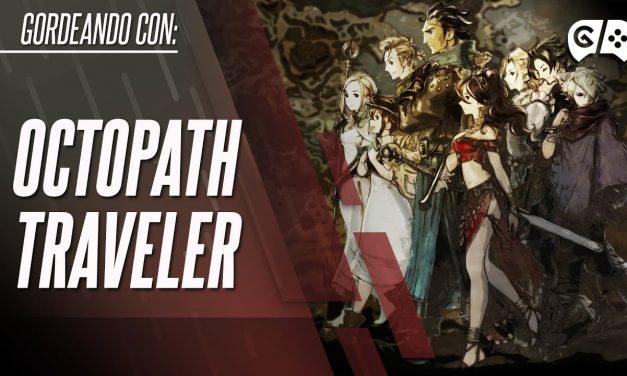 Gordeando con – Octopath Traveler