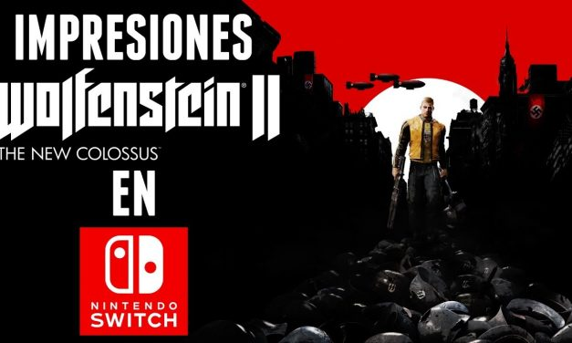 Impresiones – Wolfenstein II: The New Colossus en Nintendo Switch