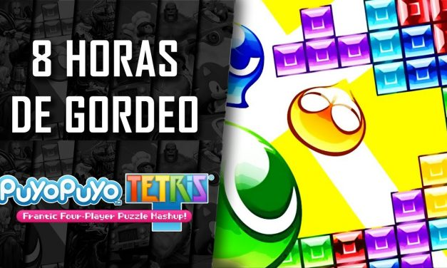 8 Horas de Gordeo 2018 – Puyo Puyo Tetris