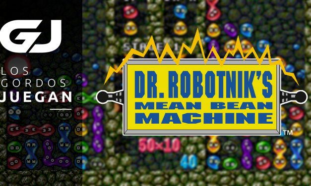 Los Gordos Juegan: Dr. Robotnik's Mean Bean Machine