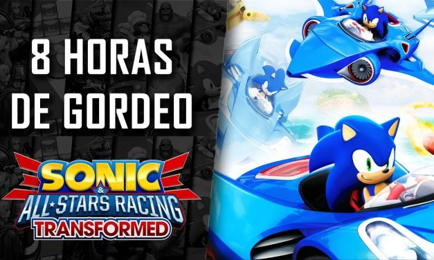 8 Horas de Gordeo 2018 – Sonic & All-Stars Racing Transformed