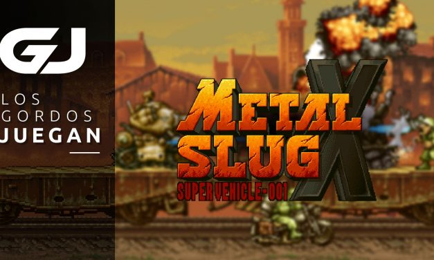 Los Gordos Juegan: Metal Slug X – Parte 2