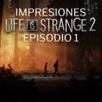 Impresiones Life is Strange 2 – Episodio 1