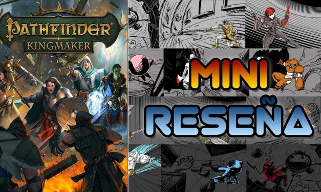 Mini-Reseña Pathfinder: Kingmaker