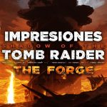 Impresiones Shadow of the Tomb Raider – The Forge