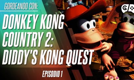Gordeando con – Donkey Kong Country 2: Diddy's Kong Quest – Parte 1