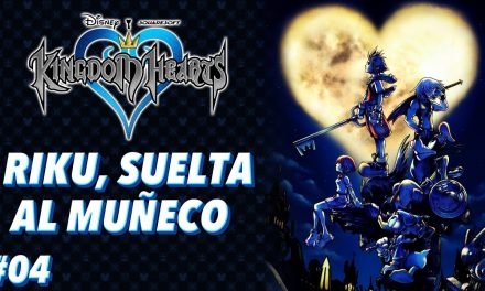 Casul-Stream: Serie Kingdom Hearts #4 -Riku, suelta al muñeco