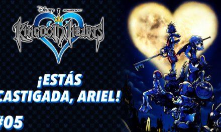 Casul-Stream: Serie Kingdom Hearts #5 -¡Estás castigada, Ariel!