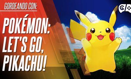 Gordeando con – Pokémon: Let's Go, Pikachu!