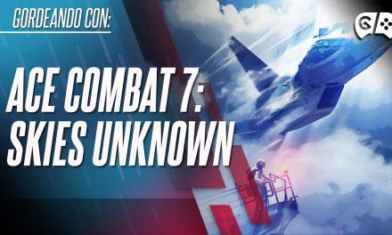 Gordeando con – Ace Combat 7: Skies Unknown