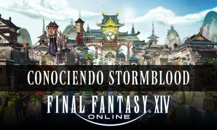 Final Fantasy XIV – Conociendo Stormblood