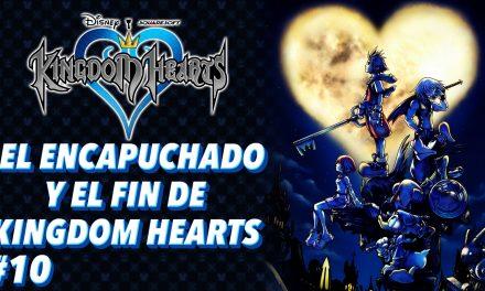 Casul-Stream: Serie Kingdom Hearts #10 – El encapuchado y el fin de Kingdom Hearts