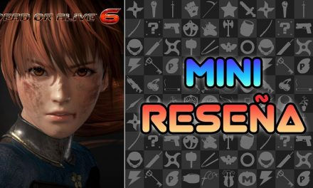 Mini Reseña Dead or Alive 6