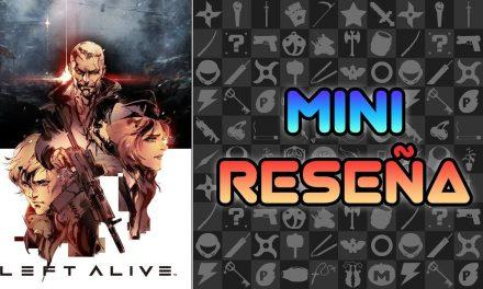 Mini Reseña Left Alive