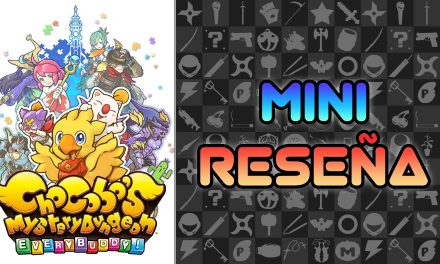 Mini-Reseña Chocobo's Mystery Dungeon EVERY BUDDY!