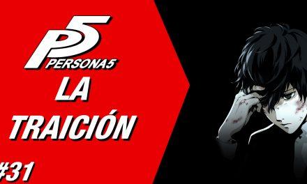 Casul-Stream: Serie Persona 5 #31 – La Traición