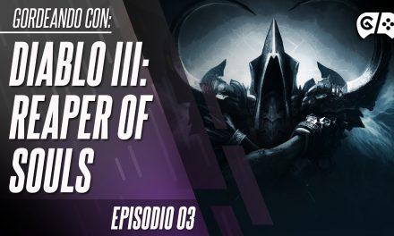 Gordeando con – Diablo III: Reaper of Souls – Parte 3