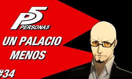 Casul-Stream: Serie Persona 5 #34 – Un Palacio Menos