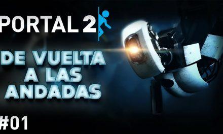 Serie Portal 2 #1 – De Vuelta a las Andadas