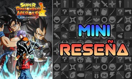 Mini Reseña Super Dragon Ball Heroes: World Mission