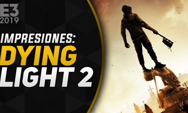 Impresiones Dying Light 2 – E3 2019
