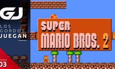 Los Gordos Juegan: Super Mario Bros. 2 – Parte 3