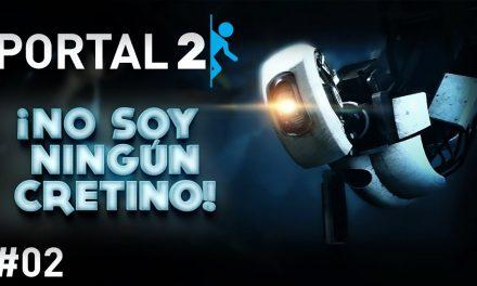 Serie Portal 2 #2 – ¡No soy ningún cretino!