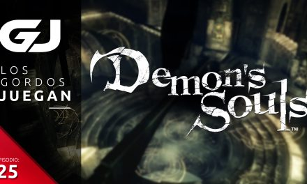 Los Gordos Juegan: Demon's Souls – Parte 25