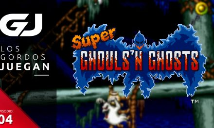 Los Gordos Juegan: Super Ghouls n' Ghosts – Parte 4