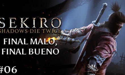 Gordeando con: Sekiro: Shadows Die Twice – Parte 6: Final Malo, Final Bueno